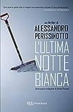 L'ultima notte bianca: Una nuova indagine di Anna Pavesi (Narrativa)