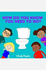 How Do You Know You Need To Go? Kindle Edition