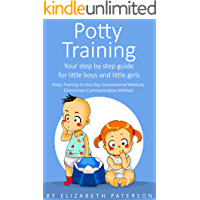 Potty Training: Your step by step guide for little boys and little girls (Potty Training in One Day, Conventional Method…