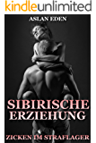 Sibirische Erziehung - Zicken im Straflager - Dark-Romance