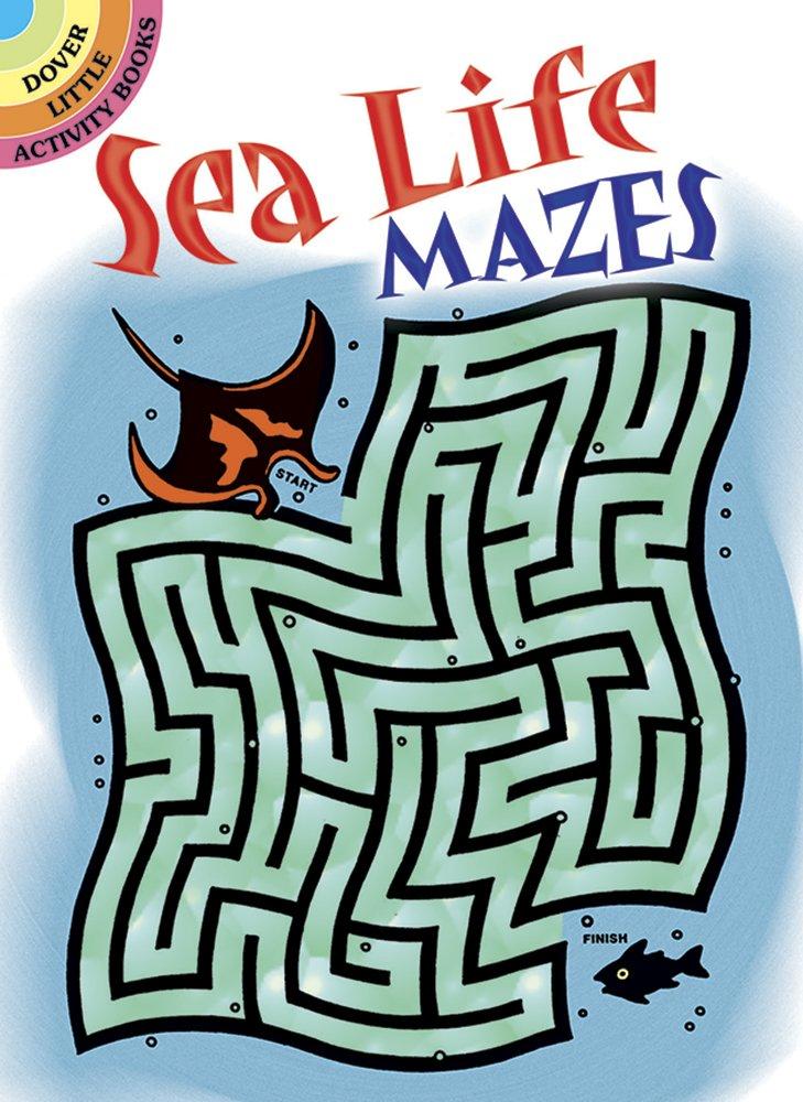 Sea Life Mazes Paperback – Jan 2 1997 Dave Phillips Dover Publications 0486294226 Novelty & Activity Books