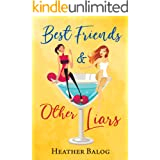 Best Friends & Other Liars