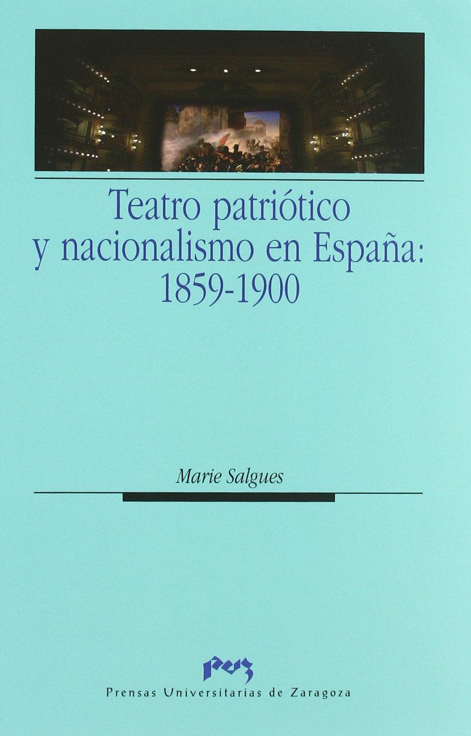 Teatro patriótico y nacionalismo en España: 1859-1900 Ciencias Sociales: Amazon.es: Salgues, Marie: Libros