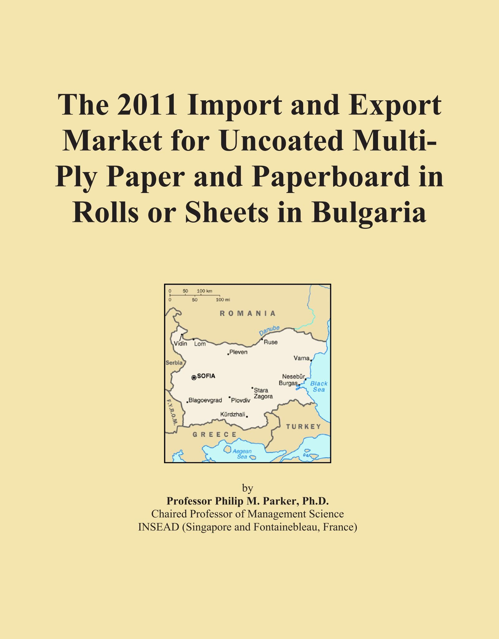 Read Online The 2011 Import and Export Market for Uncoated Multi-Ply Paper and Paperboard in Rolls or Sheets in Bulgaria pdf