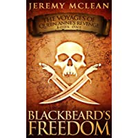 Blackbeard's Freedom: A Historical Fantasy Pirate Adventure Novel (Voyages of Queen...