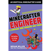 Minecrafter Engineer: Awesome Mob Grinders and Farms: Contraptions for Getting the Loot (Engineering for Minecrafters)