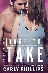 Dare to Take (Dare to Love Book 6) Kindle Edition