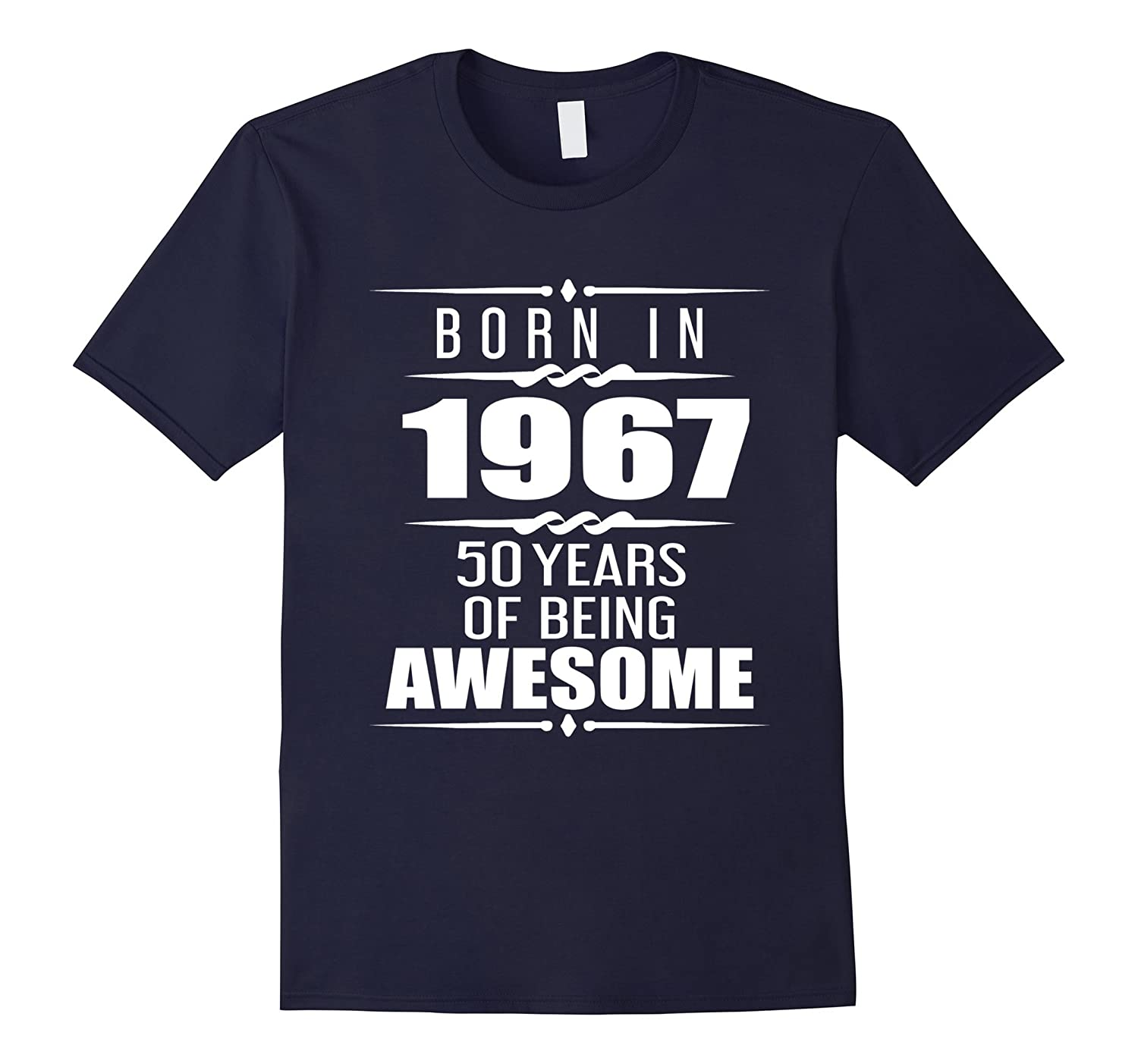 Born in 1967 50 Years of Being Awesome50th Birthday Shirt-Vaci
