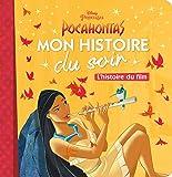 DISNEY PRINCESSES - Mon histoire du soir - Pocahontas, l'histoire du film