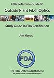 The FOA Reference Guide to Outside Plant Fiber Optics