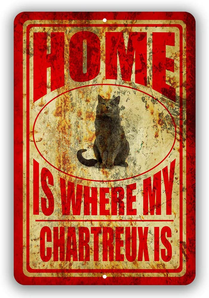 "Home is Where My Chartreaux Cat Man cave Sign Tin Indoor and Outdoor use 8""x12"" or 12""x18"""