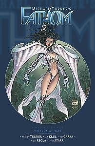 Fathom Volume 3: Worlds at War (Michael Turner's Fathom)