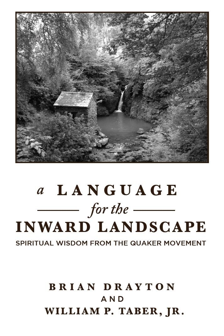 A Language for the Inward Landscape: Wisdom from the Quaker Tradition by Tract Association of Friends