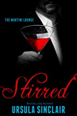 Stirred: The Martini Lounge Book 2 Kindle Edition