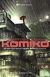 Nom de code : Komiko, Tome 3 : Quartier sous haute surveillance