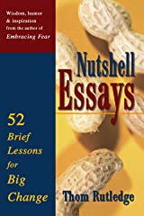 Nutshell Essays: 52 Brief Lessons for Big Change Paperback