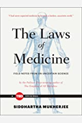The Laws of Medicine: Field Notes from an Uncertain Science (TED Books) Kindle Edition