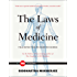 The Laws of Medicine: Field Notes from an Uncertain Science (TED Books)