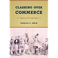 Clashing over Commerce: A History of US Trade Policy