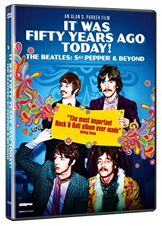 "The Beatles Polska: Nowy film Alana Parkera ""It Was Fifty Years Ago Today! Sgt Pepper & Beyond"" pojawi się w kinach i na DVD"