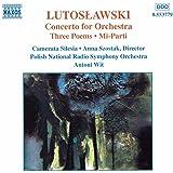 Lutoslawski :  Concerto pour orchestre - Trois poèmes - Mi-parti (Oeuvres pour orchestre vol 5)