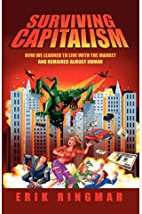 Surviving Capitalism: How We Learned to Live with the Market and Remained Almost Human (Anthem Studies in Development and Globalization) Paperback