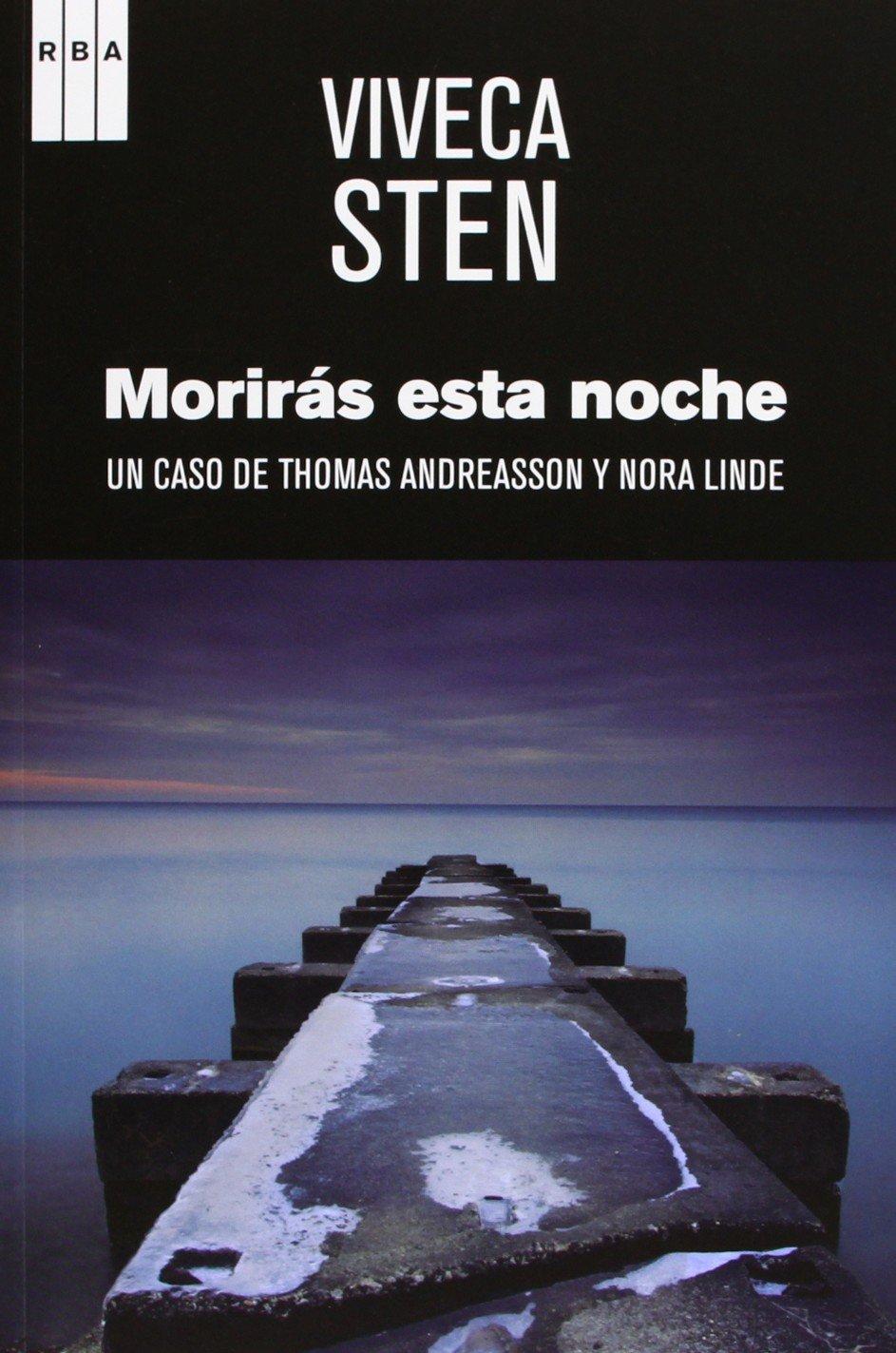 Morirás esta noche (NOVELA POLICÍACA): Amazon.es: STEN, VIVECA ...