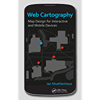 Web Cartography: Map Design for Interactive and Mobile Devices (English Edition)