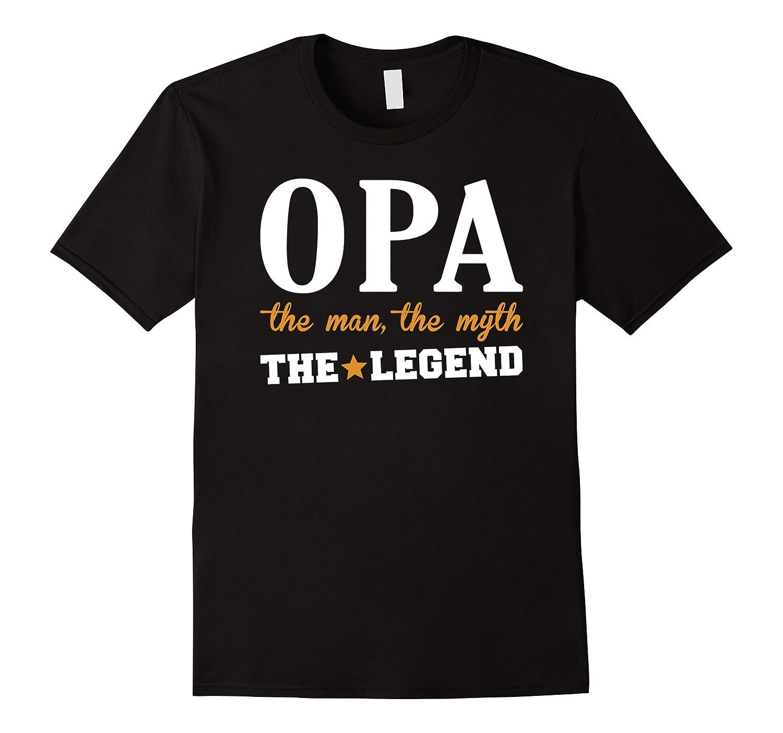 Opa The Man The Myth The Legend Shirt-TD