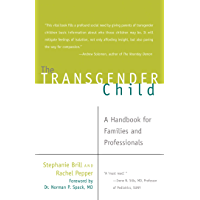 The Transgender Child: A Handbook for Families and Professionals (English Edition)