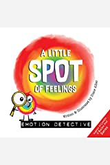 A Little SPOT of Feelings: Emotion Detective Kindle Edition