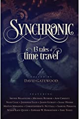 Synchronic: 13 Tales of Time Travel Paperback