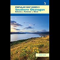 Popular Day Hikes 5: Southern Okanagan: Kelowna - Penticton - Oliver