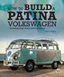 How to Build a Patina Volkswagen: Including