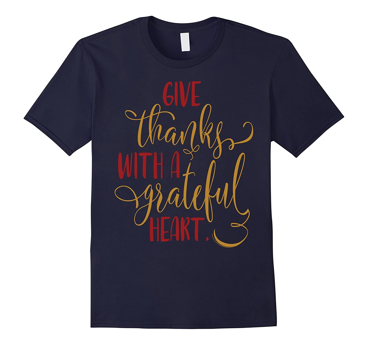 Autumn Shirt Thanksgiving Give Thanks With Grateful Heart-Art