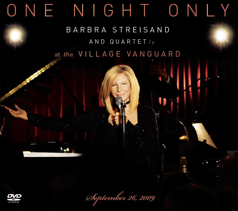 One Night Only: Barbra Streisand and Quartet at The Village Vanguard September 26,2009