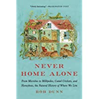 Never Home Alone: From Microbes to Millipedes, Camel Crickets, and Honeybees, the...