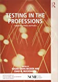 Testing in the Professions (Ncme Applications of Educational Measurement and Assessment)