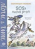 SOS: nuova prof! Ediz. illustrata