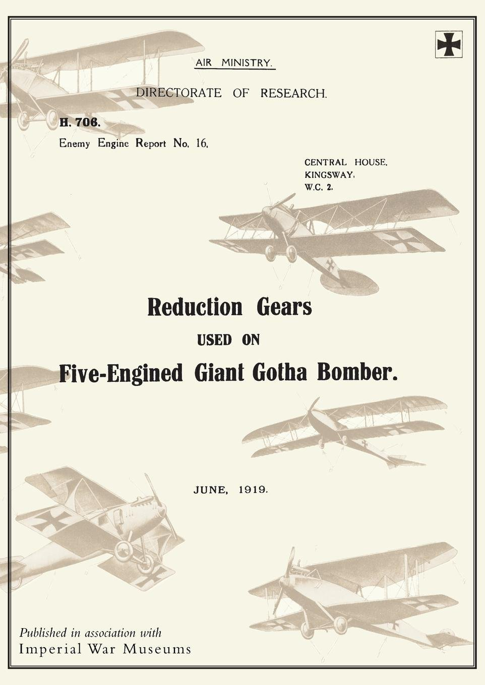 Download REDUCTION GEARS USED ON FIVE-ENGINED GIANT GOTHA BOMBER (ENEMY ENGINE REPORT NO.16), June 1919Reports on German Aircraft 10 PDF