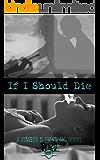 If I Should Die: A Kimber S. Dawn MC Novel