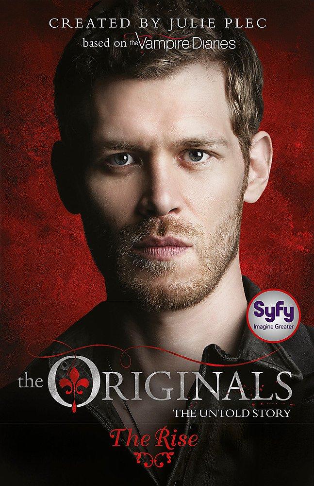 The Originals: The Rise: Book 1