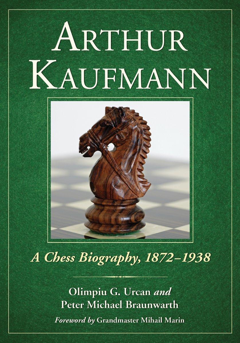 Download Arthur Kaufmann: A Chess Biography, 1872-1938 pdf