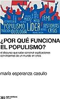 ¿Por Qué Funciona El Populismo?: El Discurso
