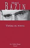 Vipère au poing (Les Cahiers Rouges)