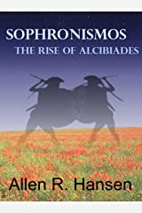 Sophronismos - The Rise of Alcibiades Kindle Edition