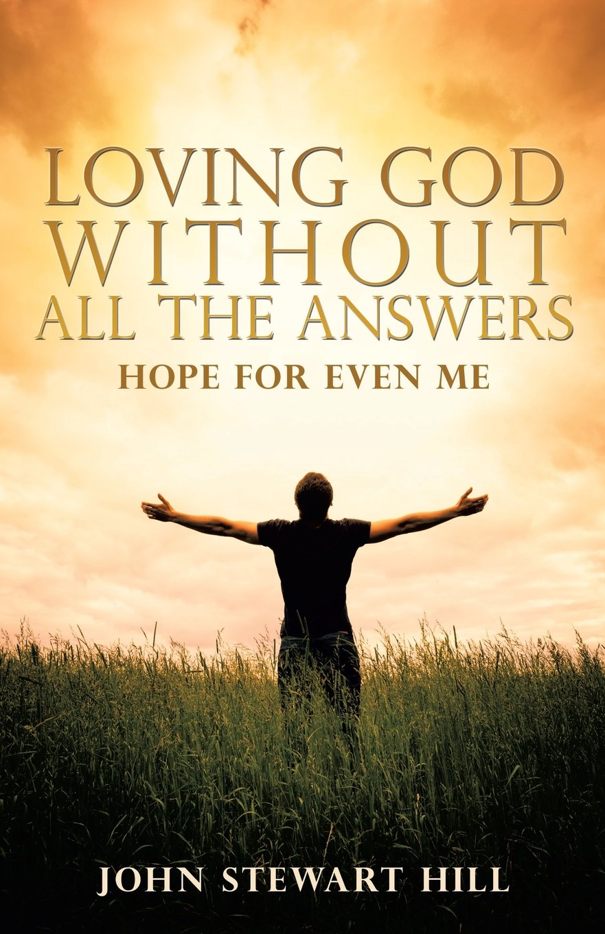 Read Online Loving God Without All the Answers ebook