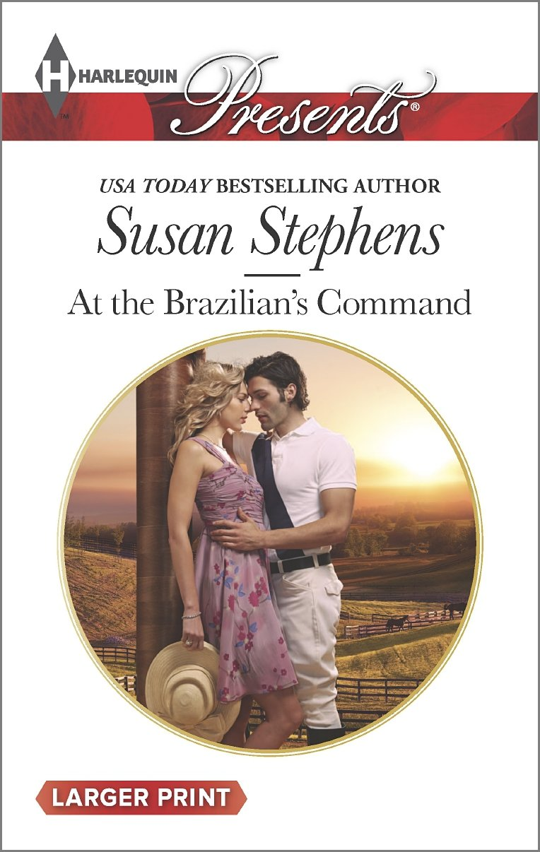 At the Brazilian's Command    (Harlequin Presents, No 3326) (Larger Print), Stephens, Susan