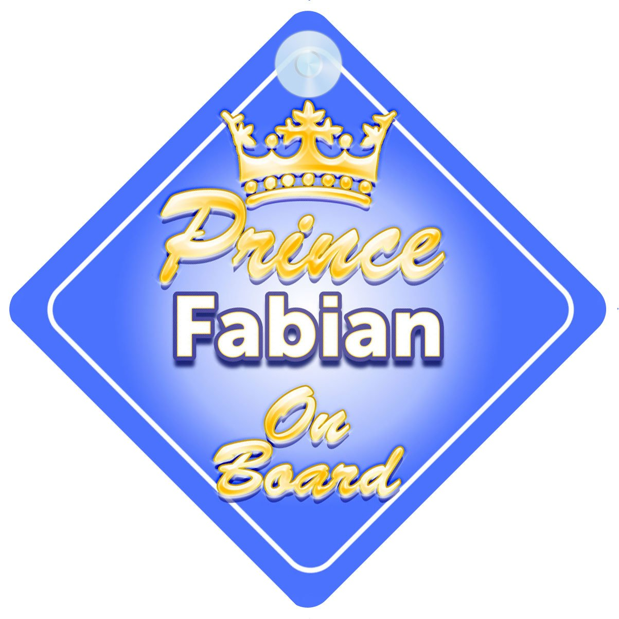 Crown Prince Fabian On Board Personalised Baby Boy Car Sign