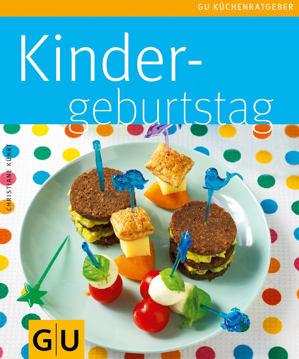 Beeindruckend Fingerfood Kindergeburtstag Foto Von (gu Küchenratgeber): Concept.de: Christiane Kührt: Bücher